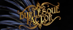 Burlesque factor by micca club