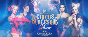 Circus Burlesque Show a Cinecitta Word